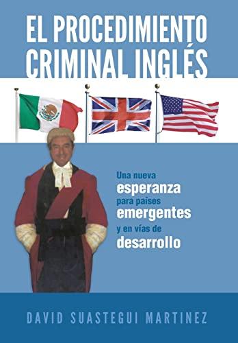 El Procedimiento Criminal Ingles: Una Nueva Esperanza Para Paises Emergentes y En Vias de ...