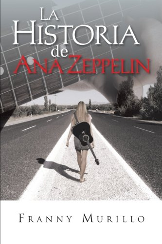 9781463334048: La historia de Ana Zeppelin (Spanish Edition)