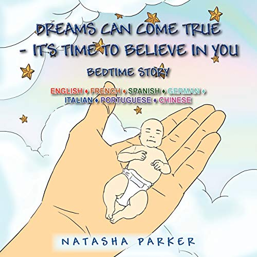 Dreams Can Come True - Its Time To Believe In You Bedtime Story: Natasha Parker