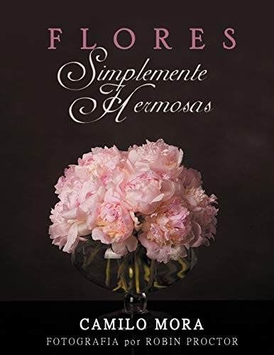 9781463335731: Flores Simplemente Hermosas (Spanish Edition)
