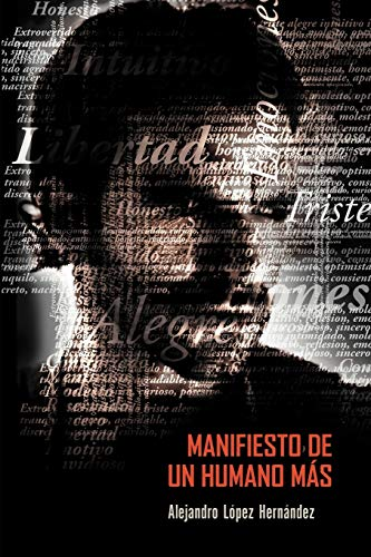 Manifiesto de un humano m: Alejandro Là pez Hernández