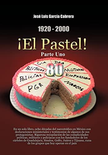 1920-2000 El Pastel! Parte Uno: En Un: Jos Luis Garc