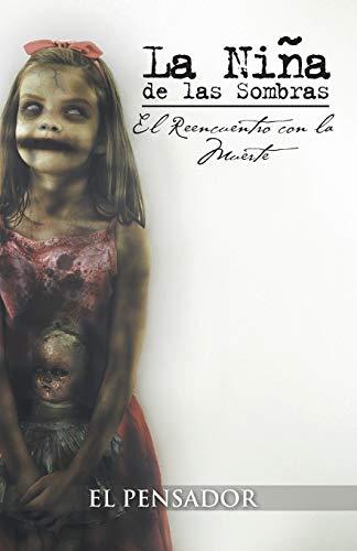 9781463337063: La Niña de las Sombras: El Reencuentro con la Muerte (Spanish Edition)