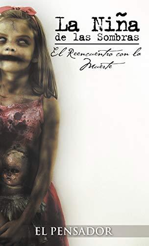 9781463337070: La Ni a de Las Sombras: El Reencuentro Con La Muerte (Spanish Edition)