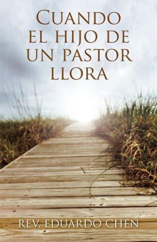 9781463338022: Cuando el Hijo de un Pastor Llora (Spanish Edition)