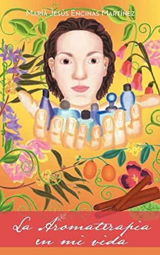 9781463338220: La Aromaterapia en mi vida (Spanish Edition)