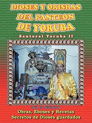 9781463339142: Dioses y Orishas del Panteon de Yoruba: Santoral Yoruba II (Spanish Edition)
