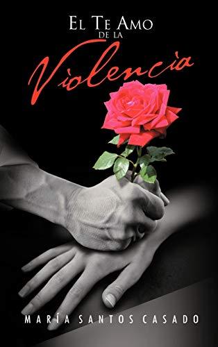 9781463339340: El Te Amo de La Violencia (Spanish Edition)