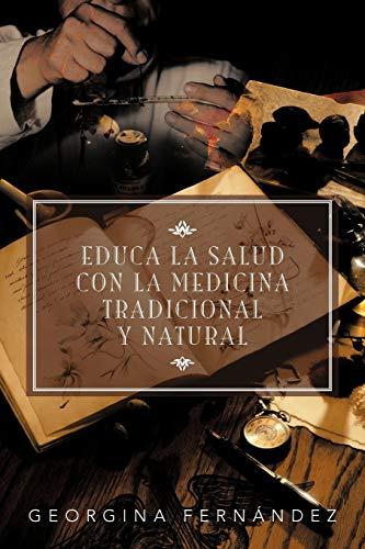 Educa La Salud Con La Medicina Tradicional: Georgina Fern Ndez;