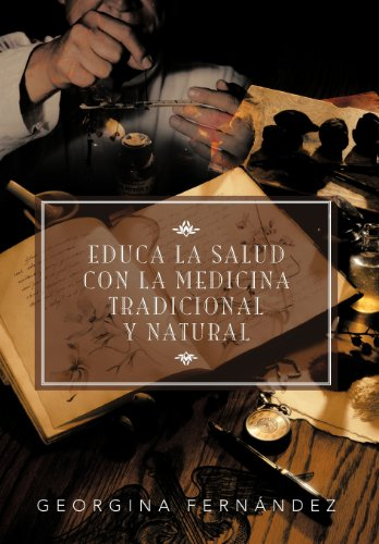 Educa La Salud Con La Medicina Tradicional: Fern Ndez, Georgina;