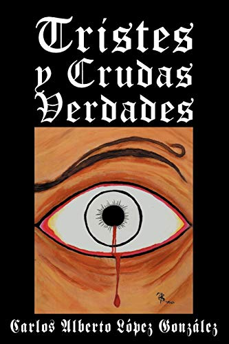 9781463339661: Tristes y Crudas Verdades (Spanish Edition)