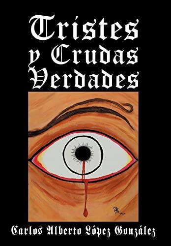 9781463339685: Tristes y Crudas Verdades (Spanish Edition)