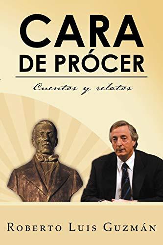 9781463339999: Cara De Prócer: Cuentos y relatos (Spanish Edition)