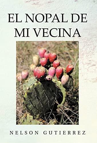 9781463340179: El Nopal de Mi Vecina (Spanish Edition)