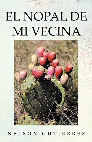 9781463340186: El Nopal De Mi Vecina (Spanish Edition)
