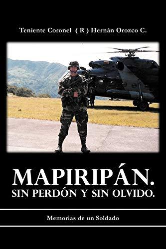9781463340506: Mapirip N. Sin Perd N y Sin Olvido.: Memorias de Un Soldado