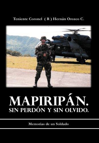 9781463340513: Mapirip N. Sin Perd N y Sin Olvido.: Memorias de Un Soldado