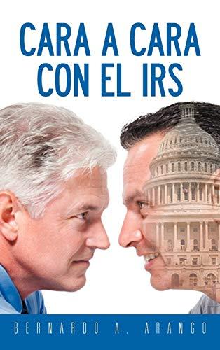 9781463341145: Cara a Cara Con El IRS (Spanish Edition)
