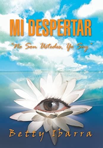 9781463341244: Mi Despertar: No Son Ustedes, Yo Soy (Spanish Edition)