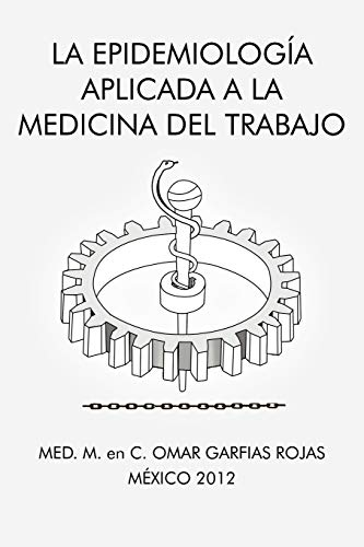 9781463341282: La Epidemiología Aplicada a la Medicina del Trabajo (Spanish Edition)