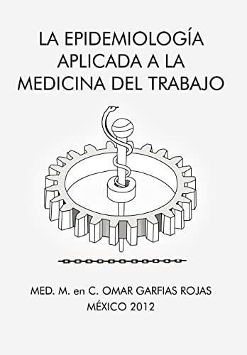 9781463341299: La Epidemiologia Aplicada a la Medicina del Trabajo (Spanish Edition)