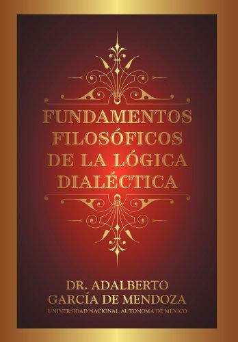 9781463341534: Fundamentos Filos Ficos de La L Gica Dial Ctica