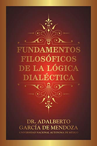 9781463341558: Fundamentos Filosóficos De La Lógica Dialéctica