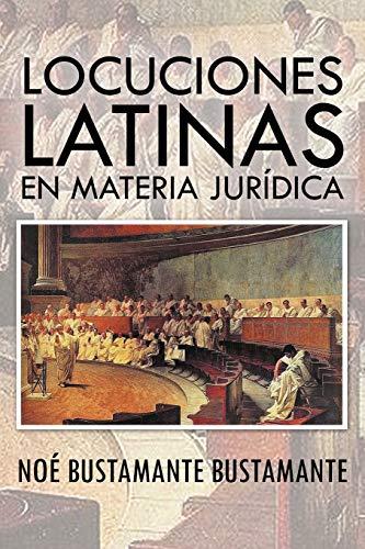 9781463341831: Locuciones Latinas En Materia Jurídica (Spanish Edition)