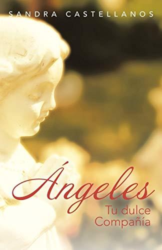 9781463341992: Ángeles Tu dulce Compañía (Spanish Edition)