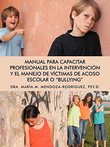 9781463342487: Manual Para Capacitar Profesionales En La Intervencion y El Manejo de Victimas de Acoso Escolar O