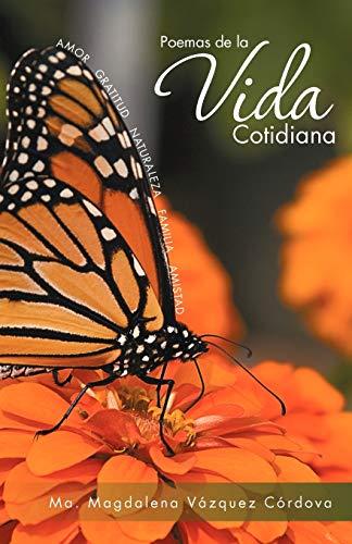 Poemas De La Vida Cotidiana Spanish Edition: Ma. Magdalena Vazquez Cordova