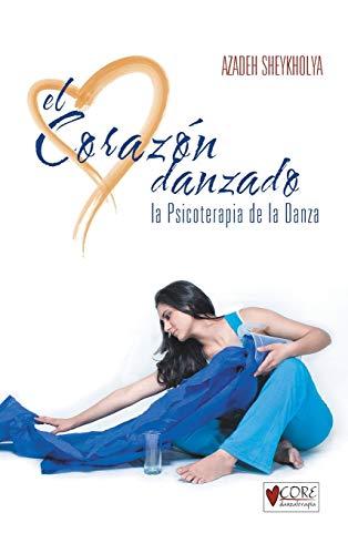 9781463343491: El Corazon Danzado: La Psicoterapia de La Danza