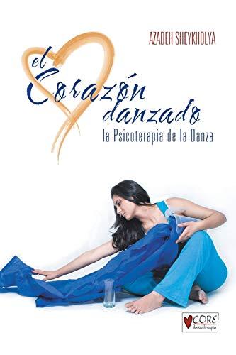 9781463343507: El Corazon Danzado: La Psicoterapia de La Danza