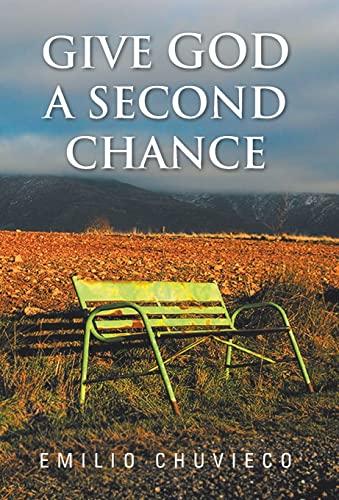 Give God a Second Chance (Hardback): Emilio Chuvieco