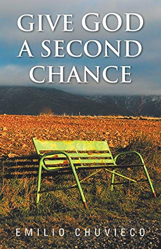 Give God a Second Chance (Paperback): Emilio Chuvieco