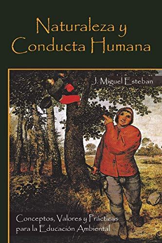 9781463345594: Naturaleza y Conducta Humana: Conceptos, Valores y Prácticas Para La Educación Ambiental (Spanish Edition)