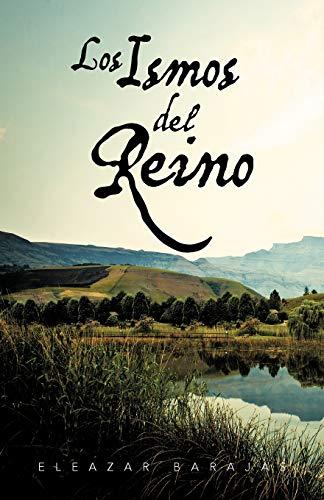 Los Ismos del Reino Spanish Edition: ELEAZAR BARAJAS