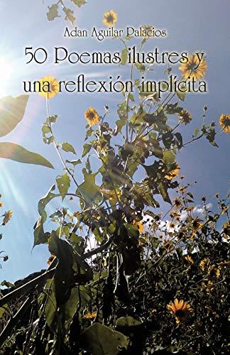50 Poemas Ilustres y una Reflexià n Impl: Adan Aguilar Palacios