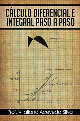 9781463346164: Cálculo Diferencial e Integral Paso a Paso (Spanish Edition)