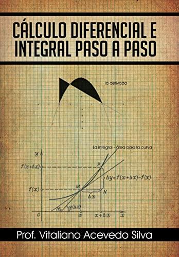 9781463346171: Calculo Diferencial E Integral Paso a Paso (Spanish Edition)