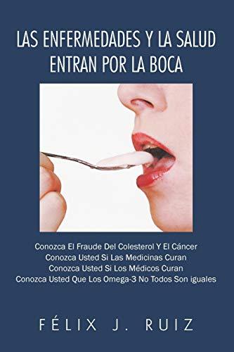 9781463346263: Las Enfermedades y La Salud Entran Por La Boca (Spanish Edition)