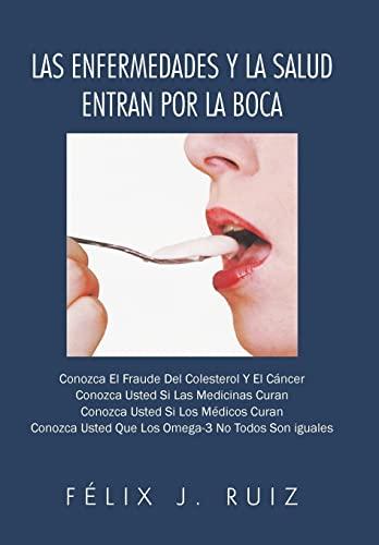 9781463346270: Las Enfermedades y La Salud Entran Por La Boca (Spanish Edition)