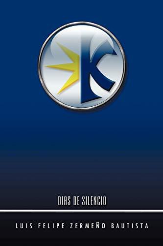 Dias de Silencio Spanish Edition: Luis Felipe Zermeño Bautista