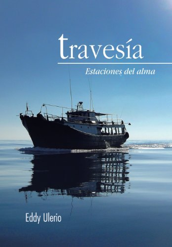 Travesia: Estaciones del Alma (Spanish Edition): Eddy Ulerio