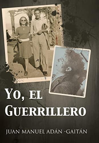 9781463347291: Yo, El Guerrillero