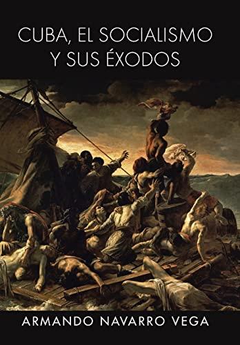 9781463347987: Cuba, El Socialismo y Sus Exodos