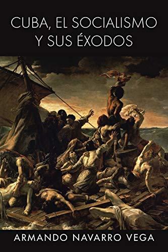 9781463347994: Cuba, El Socialismo y Sus Exodos