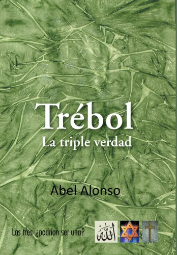 Trebol La Triple Verdad Spanish Edition: Abel Alonso