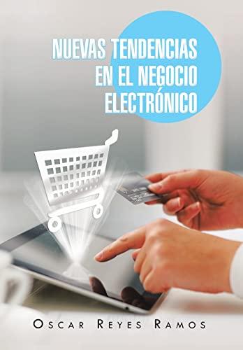 9781463349196: Nuevas Tendencias En El Negocio Electronico (Spanish Edition)