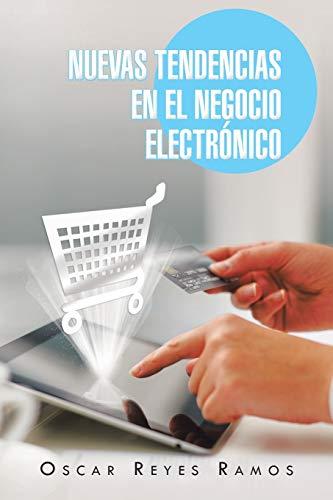 9781463349202: Nuevas Tendencias en el Negocio Electrónico (Spanish Edition)